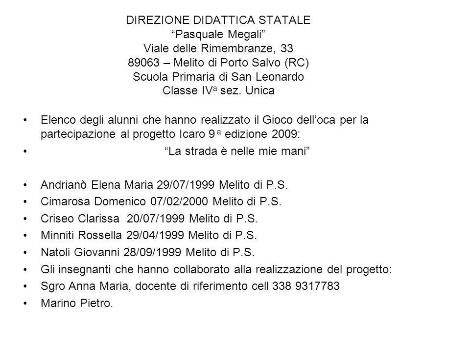 DIREZIONE DIDATTICA STATALE Pasquale Megali Viale delle Rimembranze, 33 89063 – Melito di Porto Salvo (RC) Scuola Primaria di San Leonardo Classe IVa sez. Unica