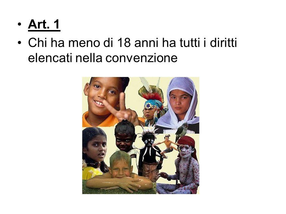 Art. 1 Chi ha meno di 18 anni ha tutti i diritti elencati nella convenzione
