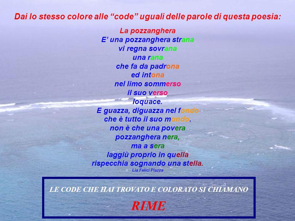 Dai lo stesso colore alle code uguali delle parole di questa poesia: