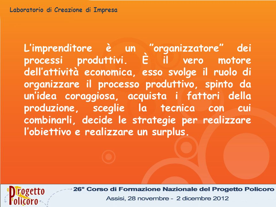 L'imprenditore è un organizzatore dei processi produttivi
