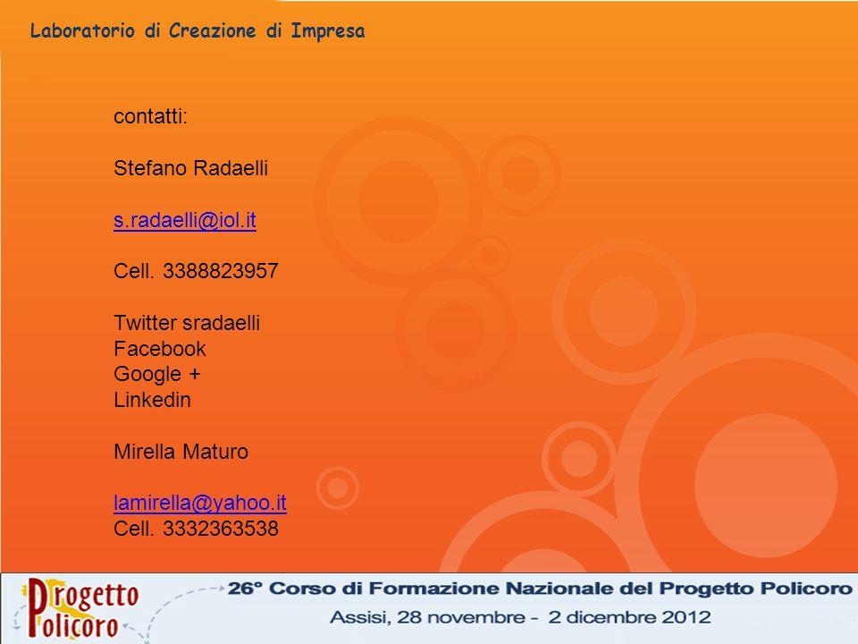 contatti: Stefano Radaelli. s.radaelli@iol.it. Cell. 3388823957. Twitter sradaelli. Facebook. Google +