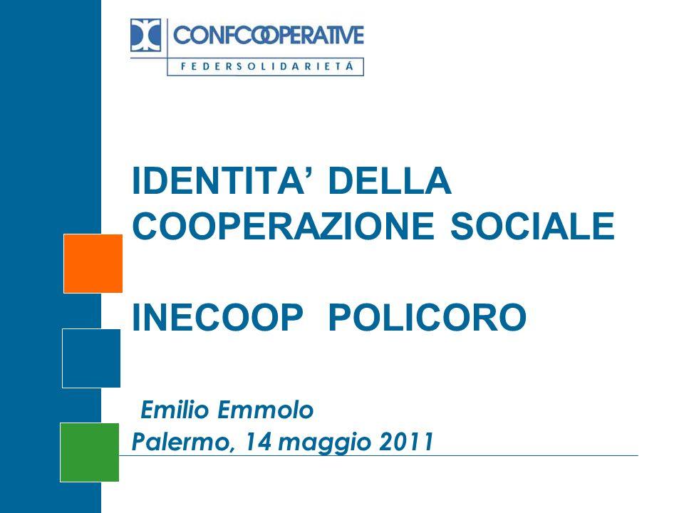 IDENTITA' DELLA COOPERAZIONE SOCIALE INECOOP POLICORO Emilio Emmolo Palermo, 14 maggio 2011