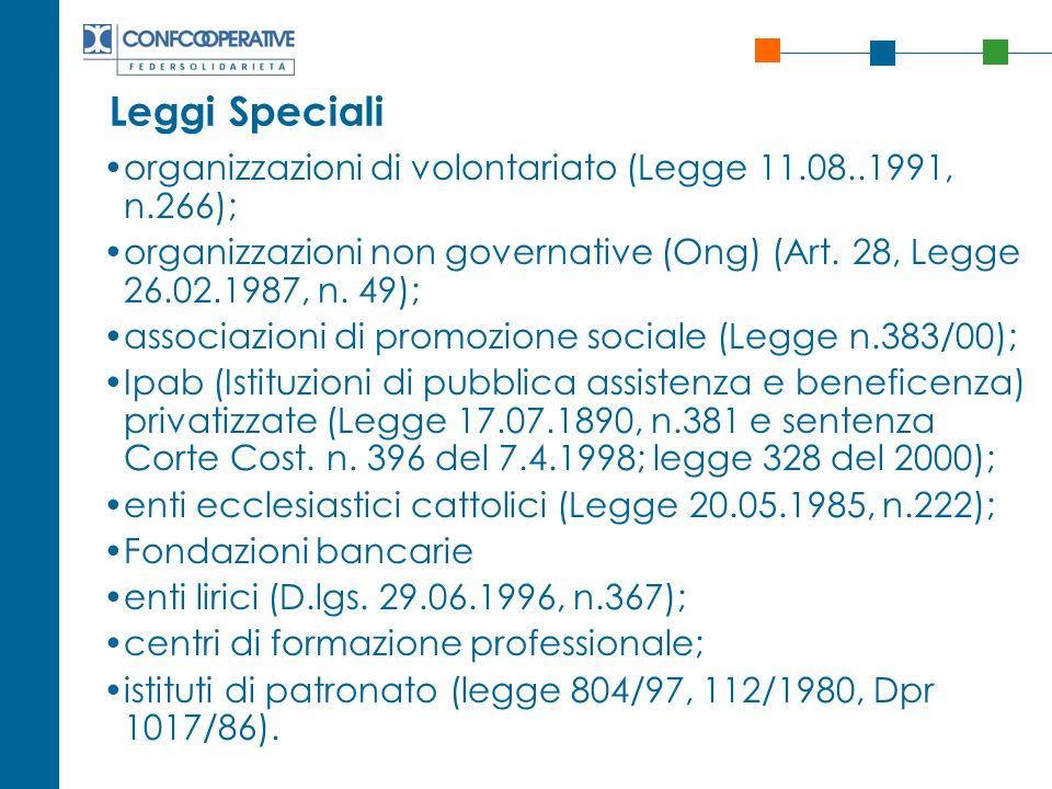 Leggi Speciali organizzazioni di volontariato (Legge 11.08..1991, n.266); organizzazioni non governative (Ong) (Art. 28, Legge 26.02.1987, n. 49);
