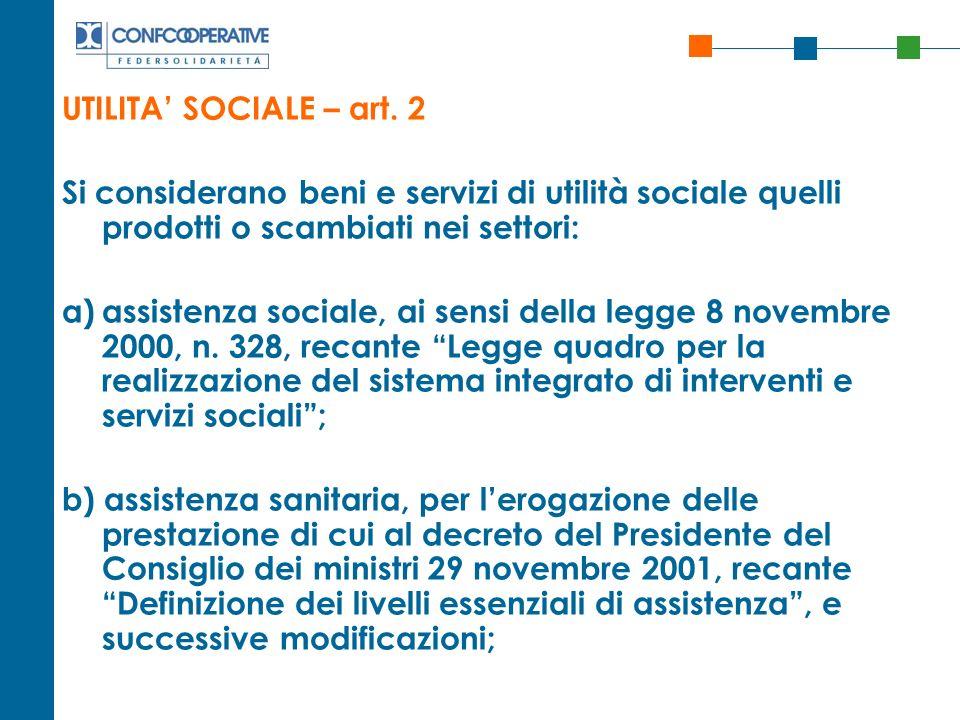 UTILITA' SOCIALE – art. 2 Si considerano beni e servizi di utilità sociale quelli prodotti o scambiati nei settori: