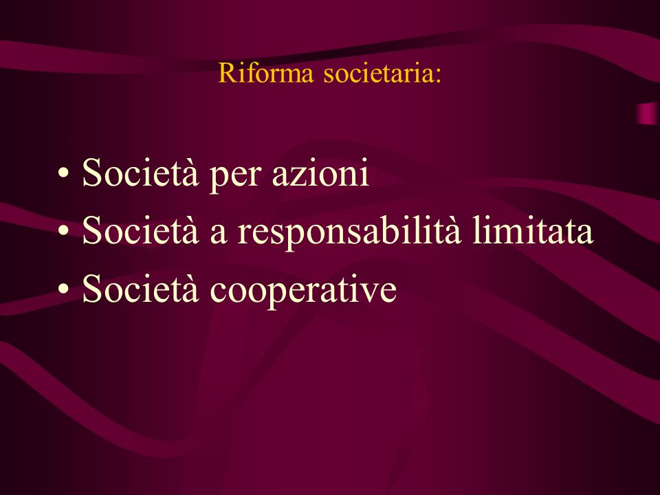 Società a responsabilità limitata Società cooperative