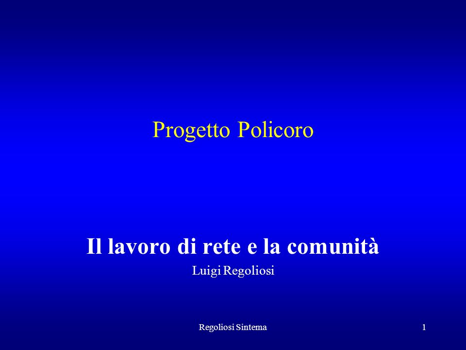 Il lavoro di rete e la comunità Luigi Regoliosi