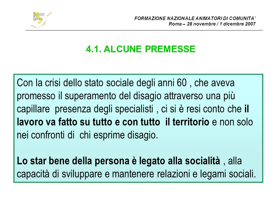 FORMAZIONE NAZIONALE ANIMATORI DI COMUNITA' Roma – 28 novembre / 1 dicembre 2007