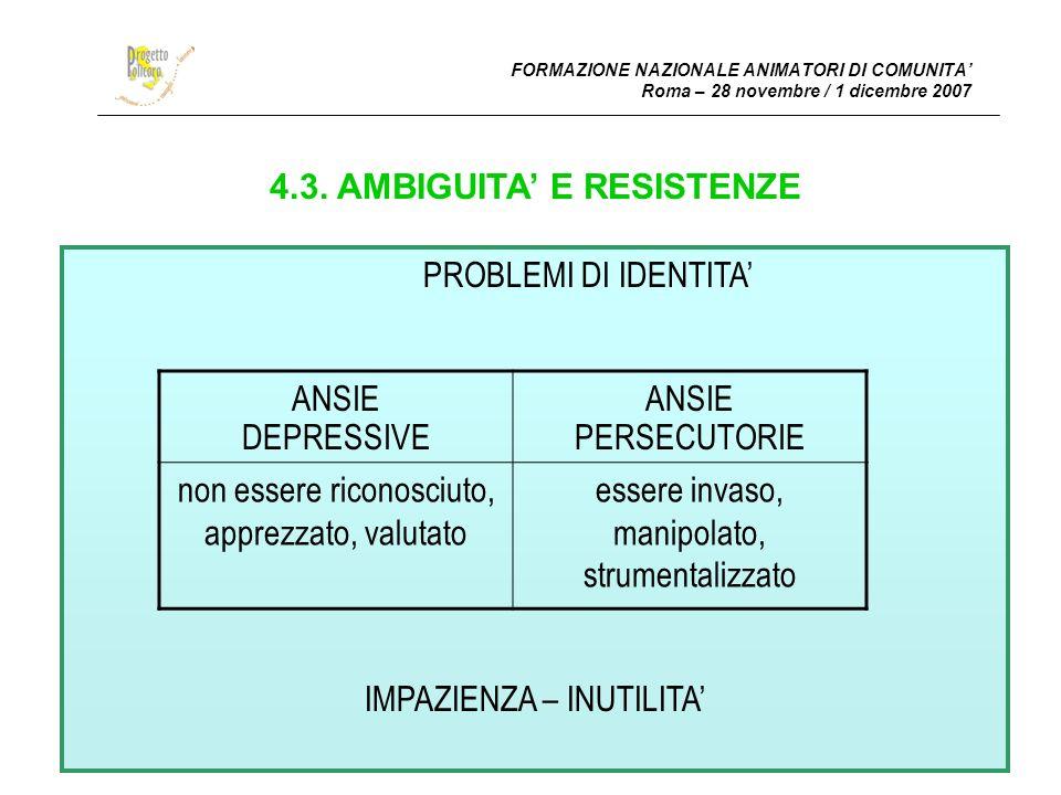 4.3. AMBIGUITA' E RESISTENZE