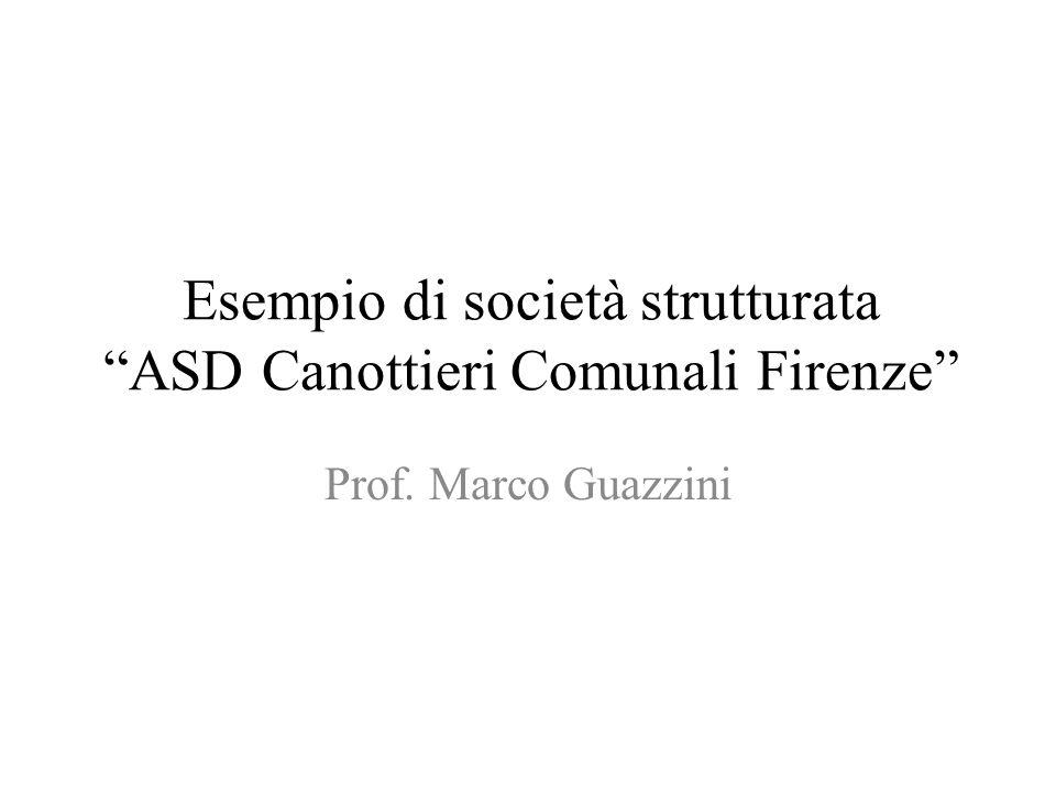 Esempio di società strutturata ASD Canottieri Comunali Firenze