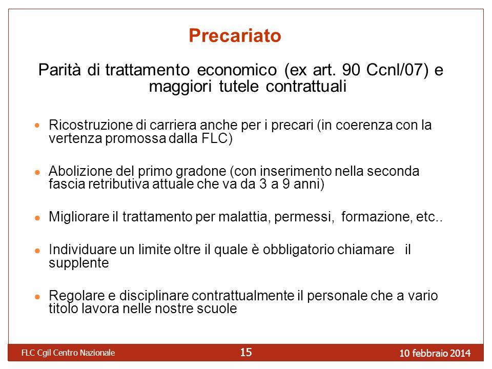 Precariato Parità di trattamento economico (ex art. 90 Ccnl/07) e maggiori tutele contrattuali.
