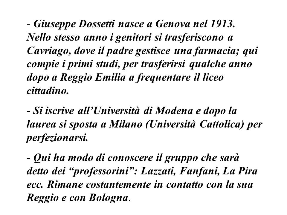 - Giuseppe Dossetti nasce a Genova nel 1913