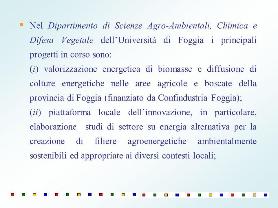 Nel Dipartimento di Scienze Agro-Ambientali, Chimica e Difesa Vegetale dell'Università di Foggia i principali progetti in corso sono: