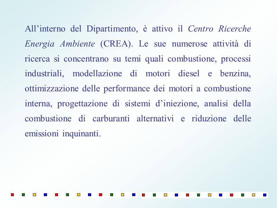 All'interno del Dipartimento, è attivo il Centro Ricerche Energia Ambiente (CREA).