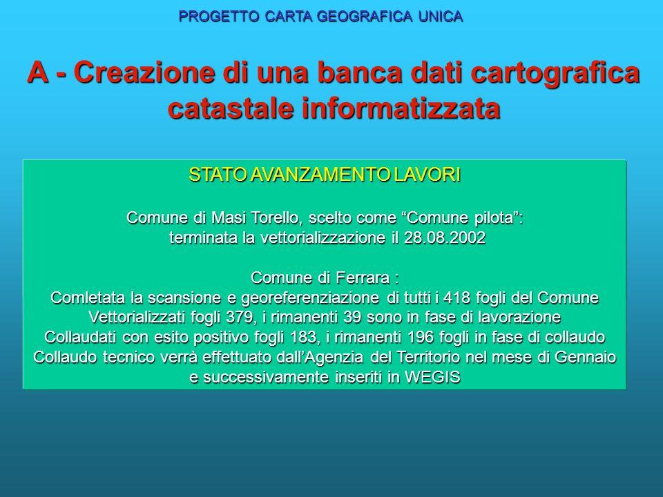 A - Creazione di una banca dati cartografica catastale informatizzata