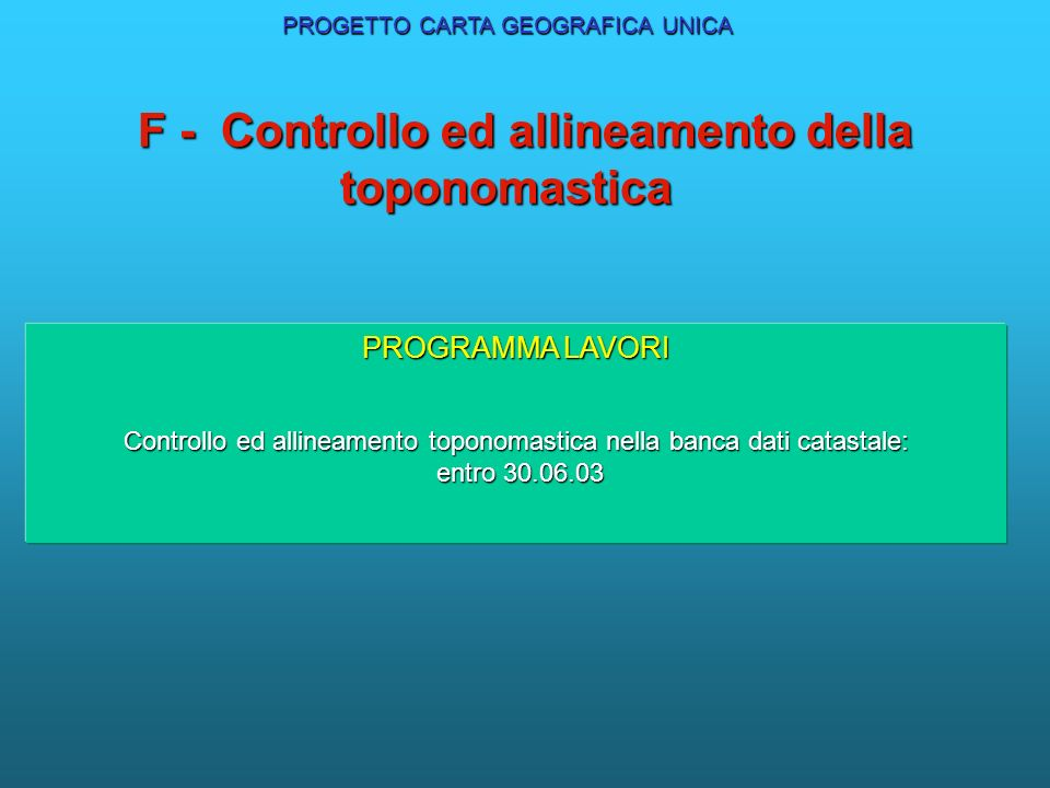 F - Controllo ed allineamento della toponomastica
