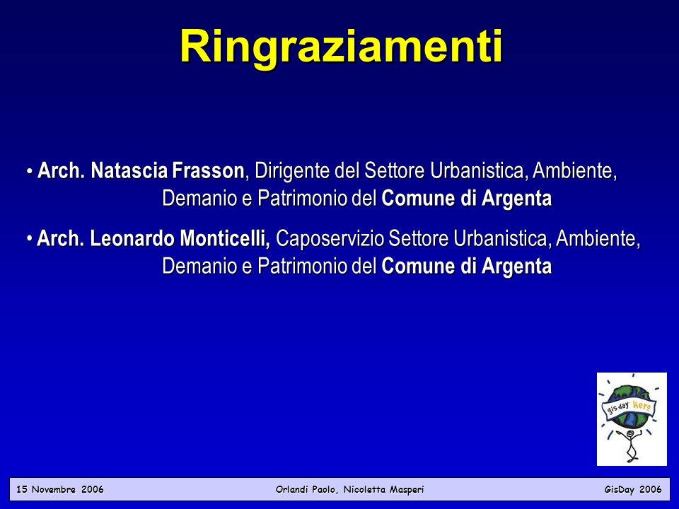 Ringraziamenti Arch. Natascia Frasson, Dirigente del Settore Urbanistica, Ambiente, Demanio e Patrimonio del Comune di Argenta.