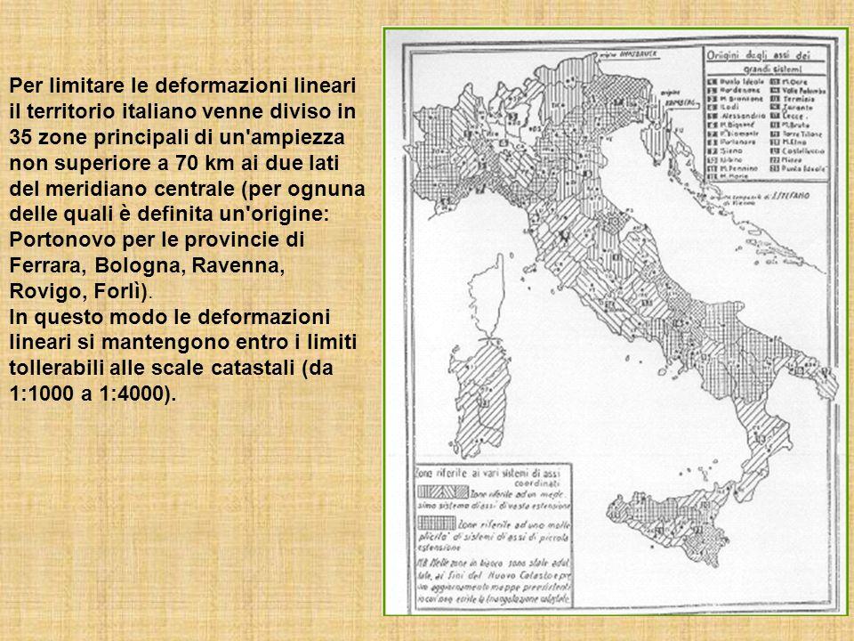 Per limitare le deformazioni lineari il territorio italiano venne diviso in 35 zone principali di un ampiezza non superiore a 70 km ai due lati del meridiano centrale (per ognuna delle quali è definita un origine: Portonovo per le provincie di Ferrara, Bologna, Ravenna, Rovigo, Forlì).