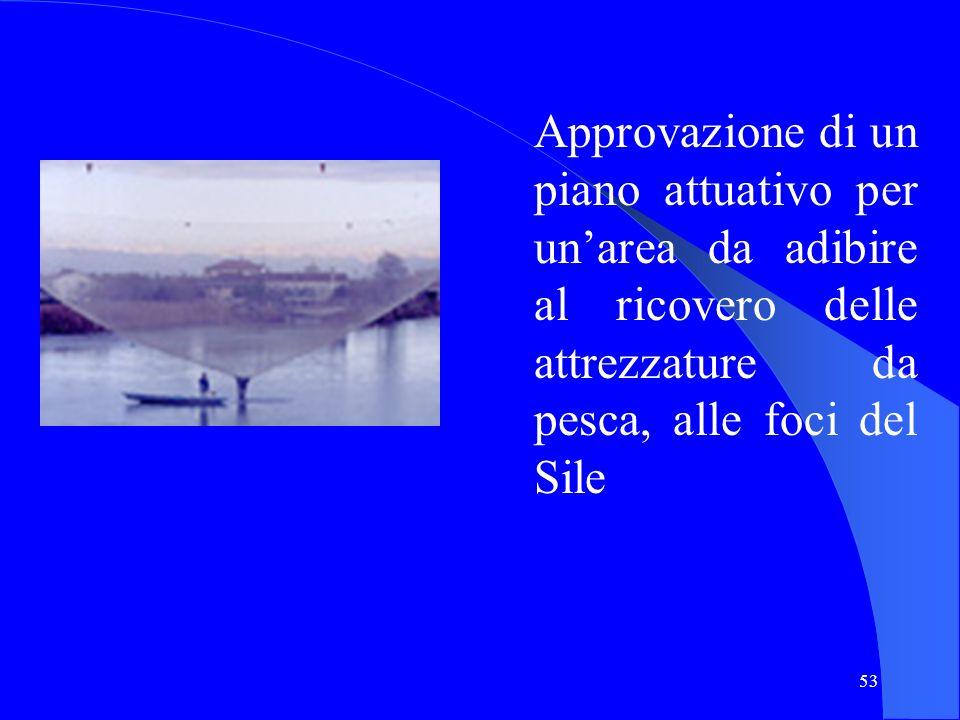 Approvazione di un piano attuativo per un'area da adibire al ricovero delle attrezzature da pesca, alle foci del Sile