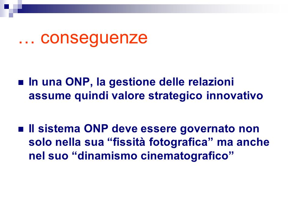 … conseguenze In una ONP, la gestione delle relazioni assume quindi valore strategico innovativo.
