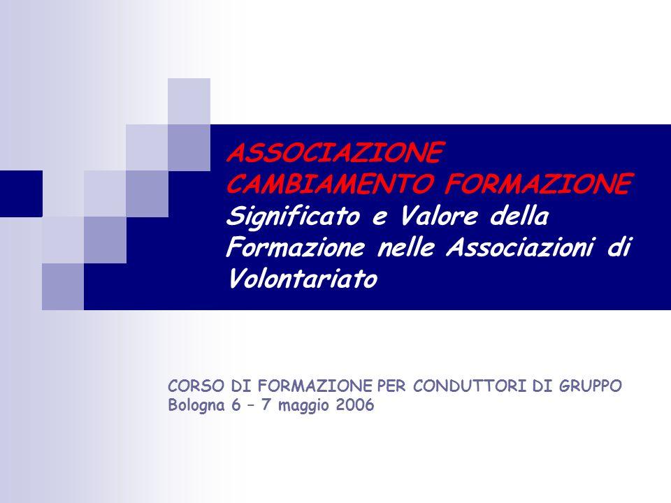 CORSO DI FORMAZIONE PER CONDUTTORI DI GRUPPO Bologna 6 – 7 maggio 2006