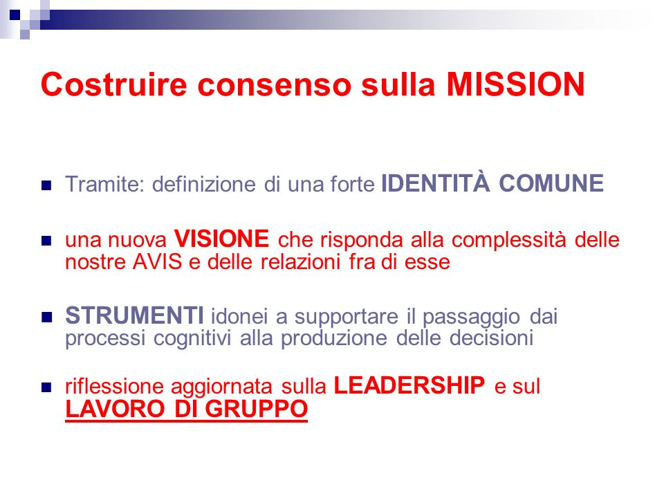 Costruire consenso sulla MISSION