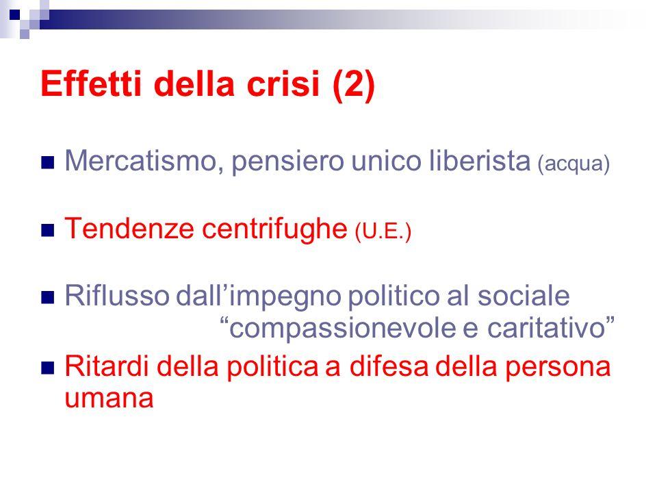 Effetti della crisi (2) Mercatismo, pensiero unico liberista (acqua)