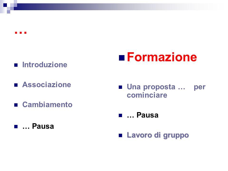 … Formazione Introduzione Associazione Una proposta … per cominciare