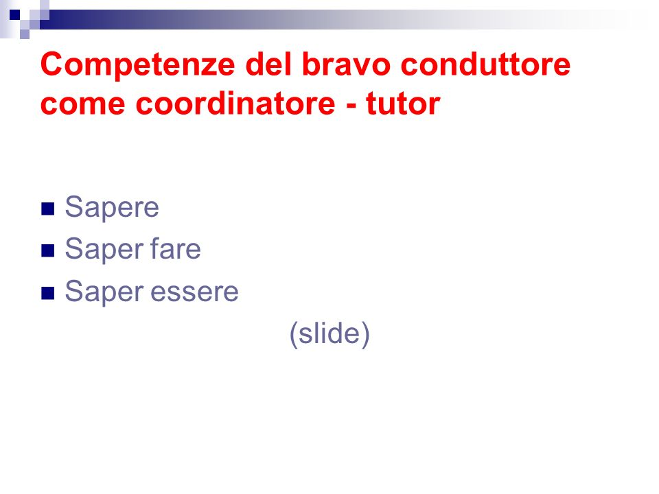 Competenze del bravo conduttore come coordinatore - tutor