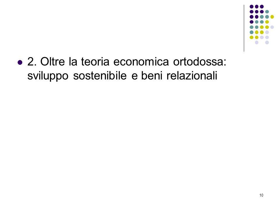 2. Oltre la teoria economica ortodossa: sviluppo sostenibile e beni relazionali
