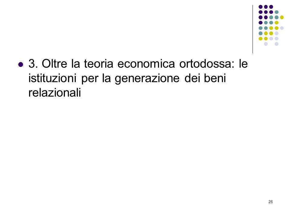 3. Oltre la teoria economica ortodossa: le istituzioni per la generazione dei beni relazionali