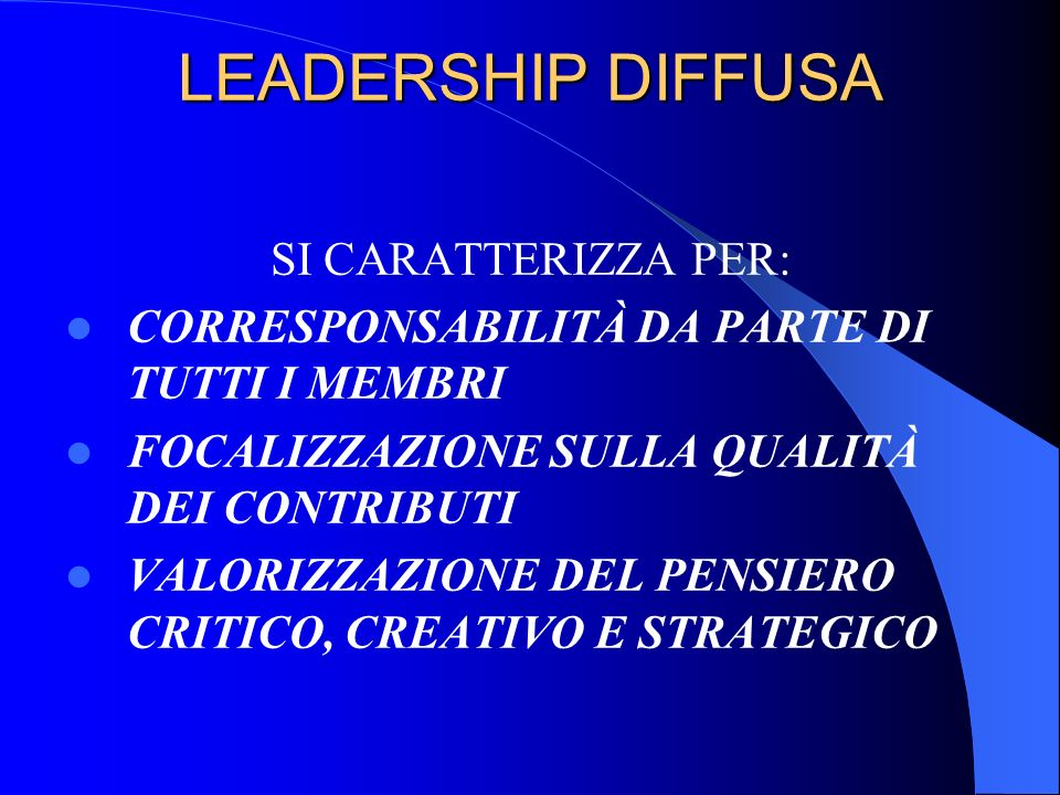 LEADERSHIP DIFFUSA SI CARATTERIZZA PER: