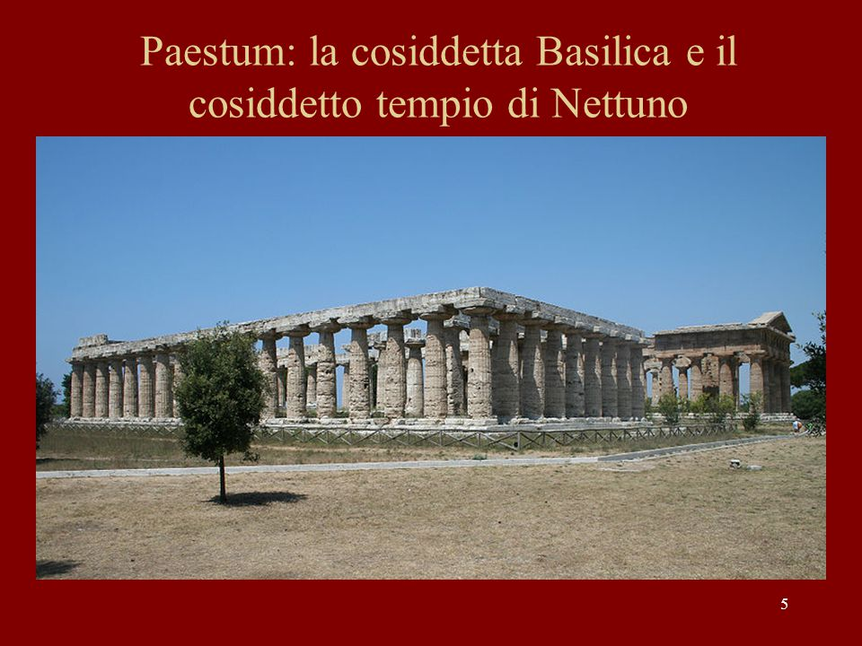 Paestum: la cosiddetta Basilica e il cosiddetto tempio di Nettuno