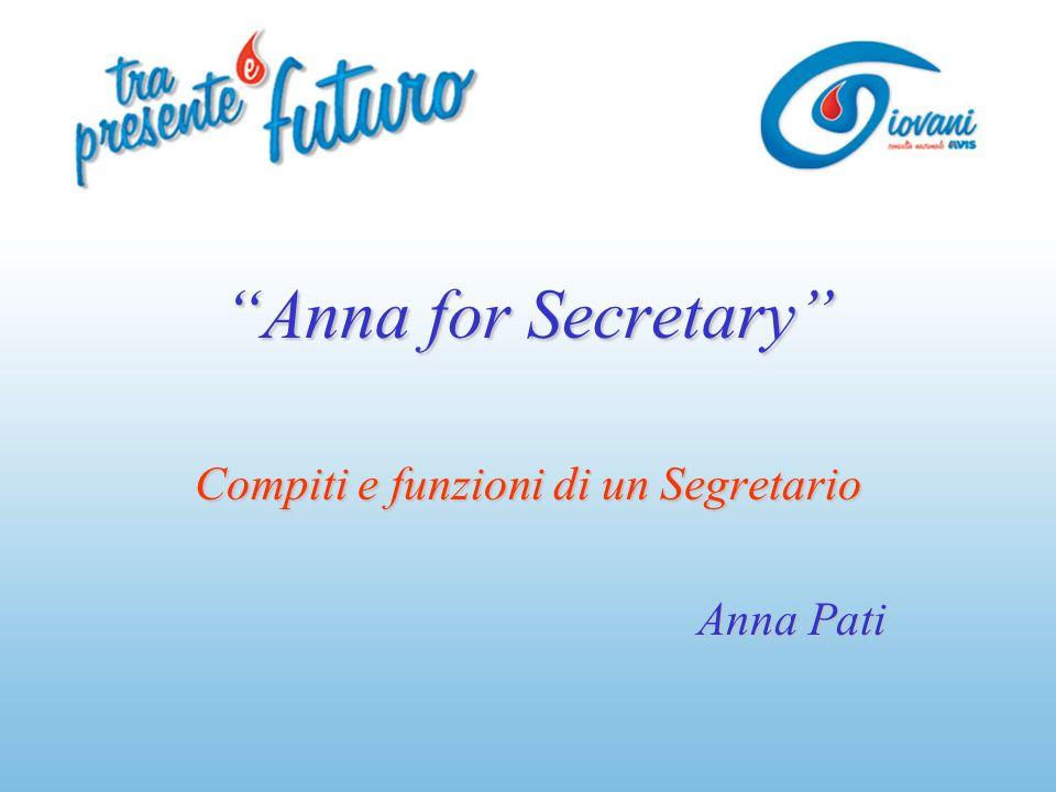 Compiti e funzioni di un Segretario Anna Pati