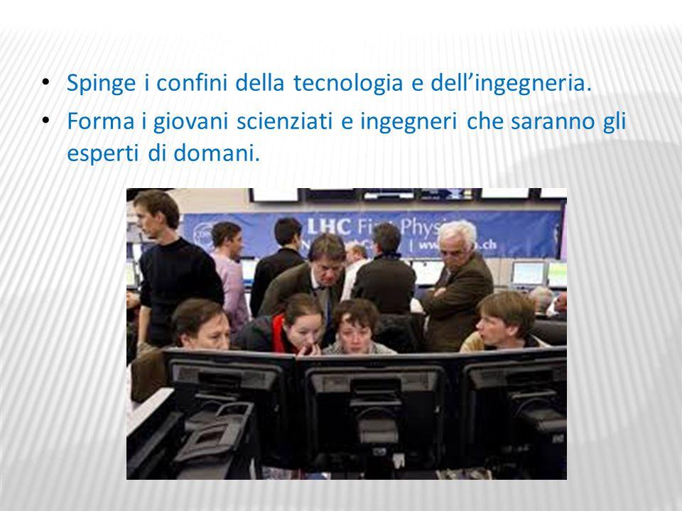 Spinge i confini della tecnologia e dell'ingegneria.