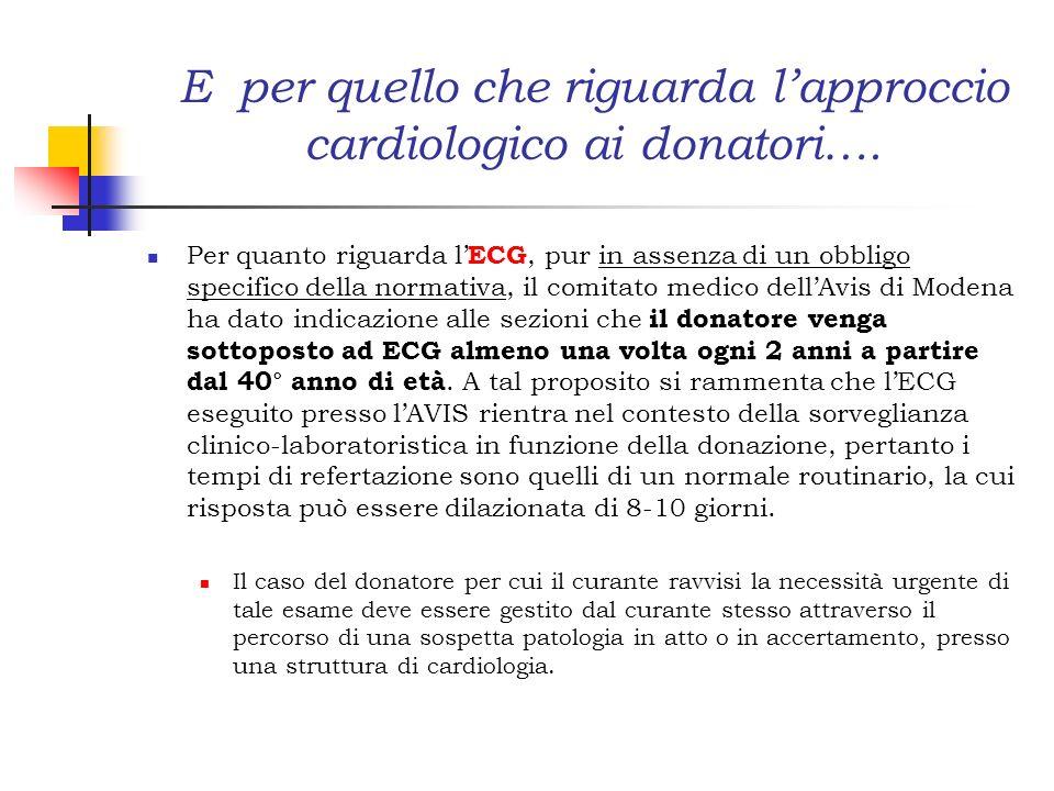 E per quello che riguarda l'approccio cardiologico ai donatori….