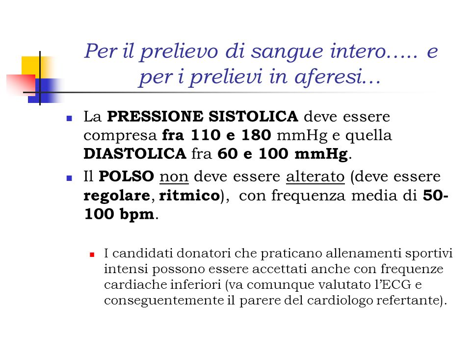 Per il prelievo di sangue intero….. e per i prelievi in aferesi…
