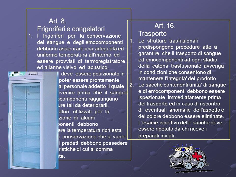 Art. 16. Trasporto Art. 8. Frigoriferi e congelatori