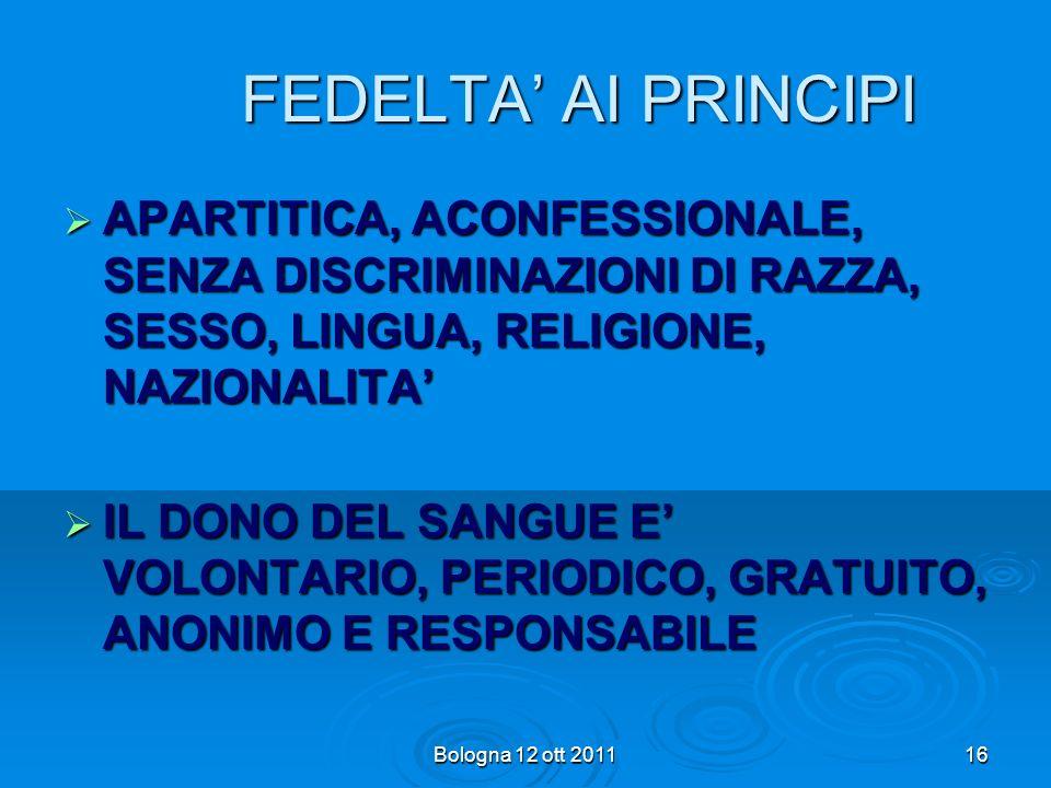 FEDELTA' AI PRINCIPI APARTITICA, ACONFESSIONALE, SENZA DISCRIMINAZIONI DI RAZZA, SESSO, LINGUA, RELIGIONE, NAZIONALITA'