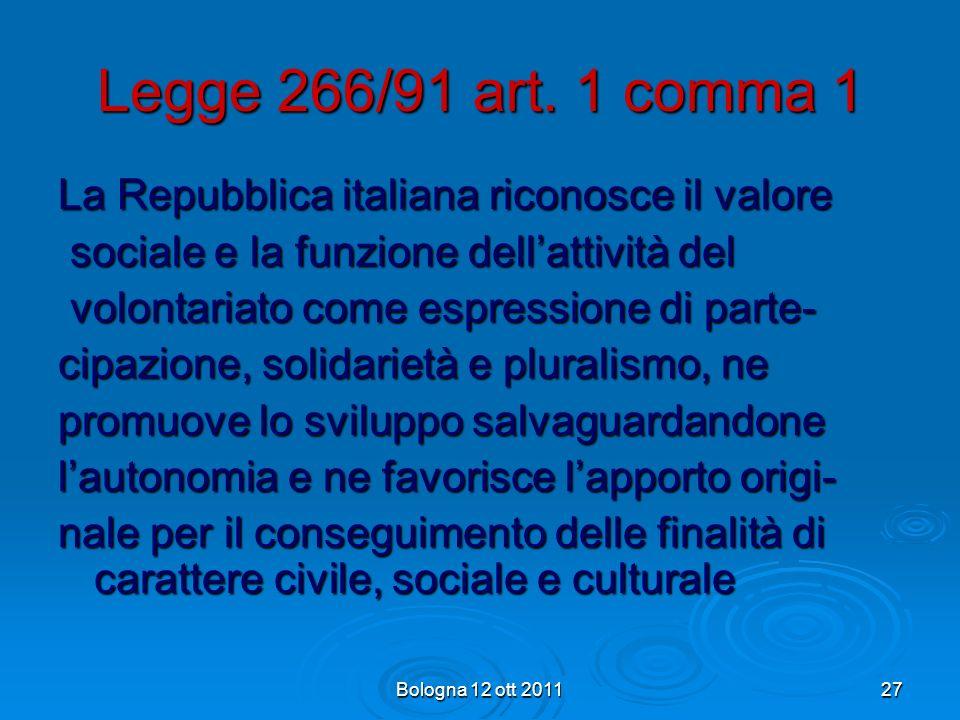 Legge 266/91 art. 1 comma 1 La Repubblica italiana riconosce il valore