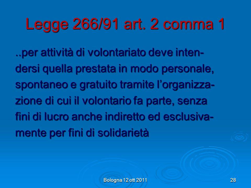 Legge 266/91 art. 2 comma 1 ..per attività di volontariato deve inten-