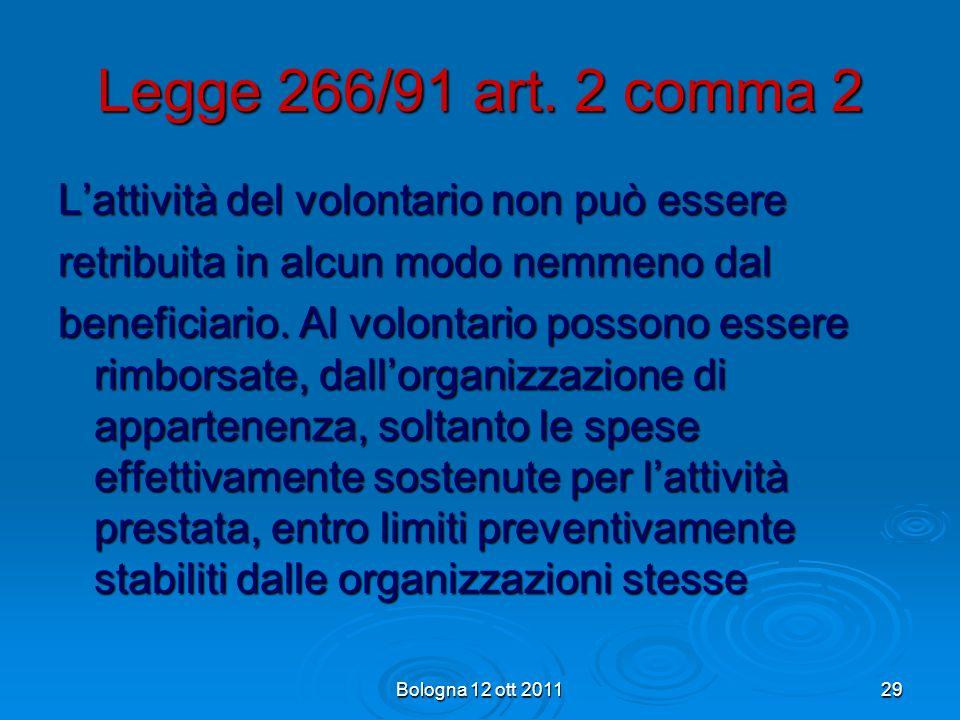 Legge 266/91 art. 2 comma 2 L'attività del volontario non può essere