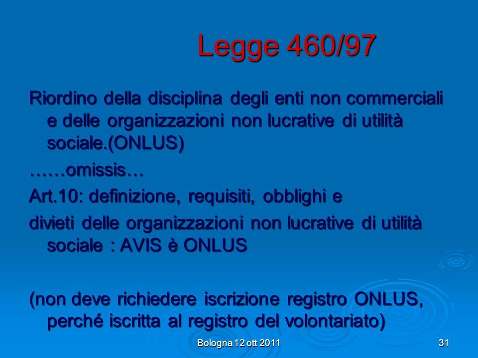 Legge 460/97 Riordino della disciplina degli enti non commerciali e delle organizzazioni non lucrative di utilità sociale.(ONLUS)