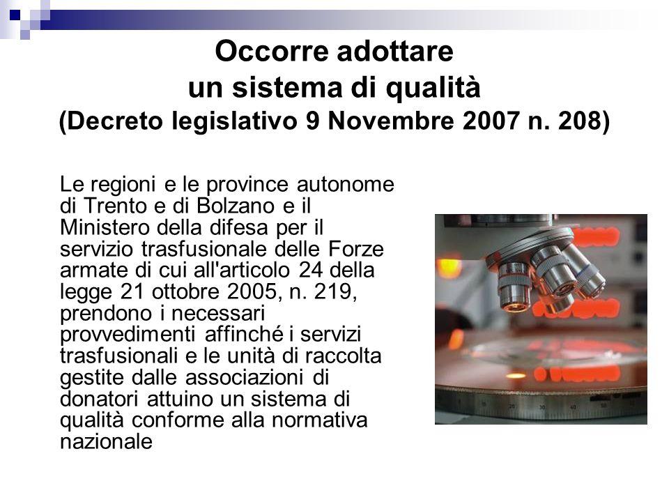 Occorre adottare un sistema di qualità (Decreto legislativo 9 Novembre 2007 n. 208)