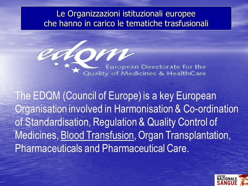 Le Organizzazioni istituzionali europee che hanno in carico le tematiche trasfusionali