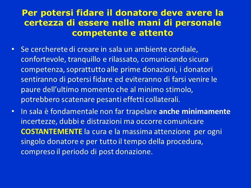 Per potersi fidare il donatore deve avere la certezza di essere nelle mani di personale competente e attento