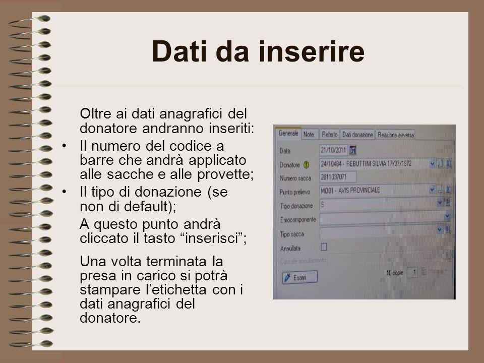 Dati da inserire Oltre ai dati anagrafici del donatore andranno inseriti:
