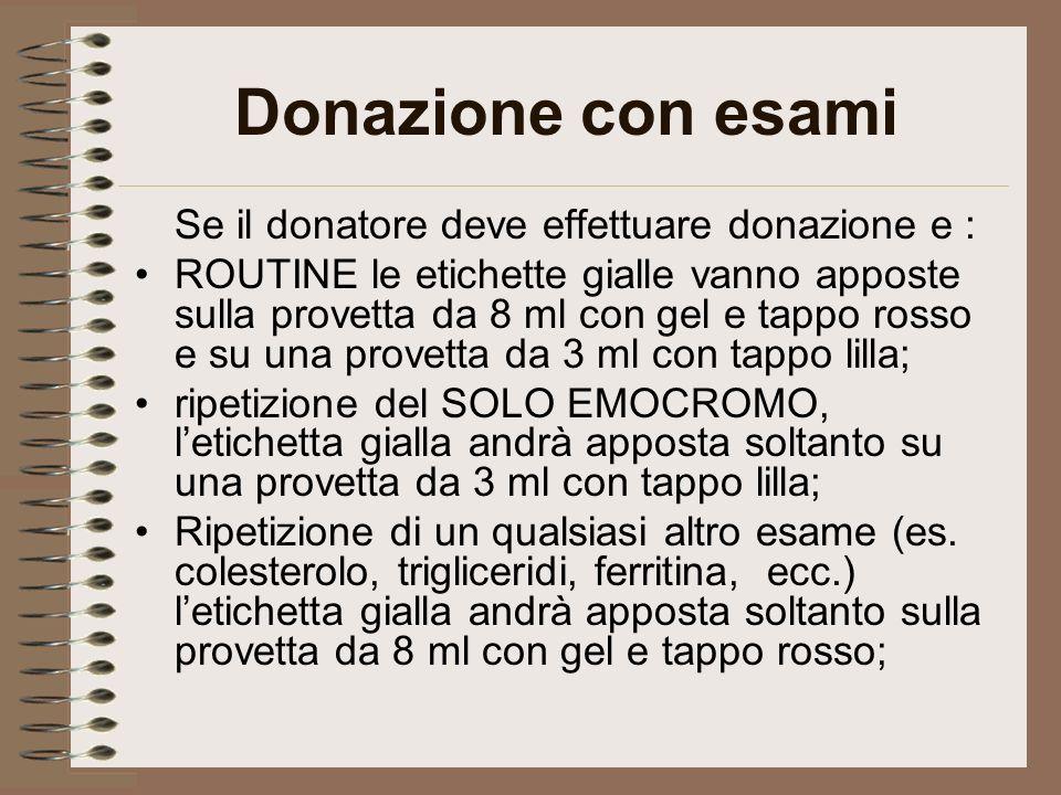 Donazione con esami Se il donatore deve effettuare donazione e :