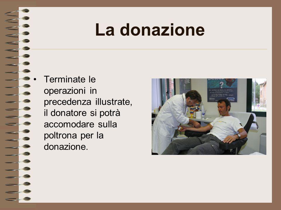 La donazione Terminate le operazioni in precedenza illustrate, il donatore si potrà accomodare sulla poltrona per la donazione.