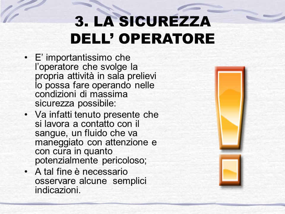 3. LA SICUREZZA DELL' OPERATORE
