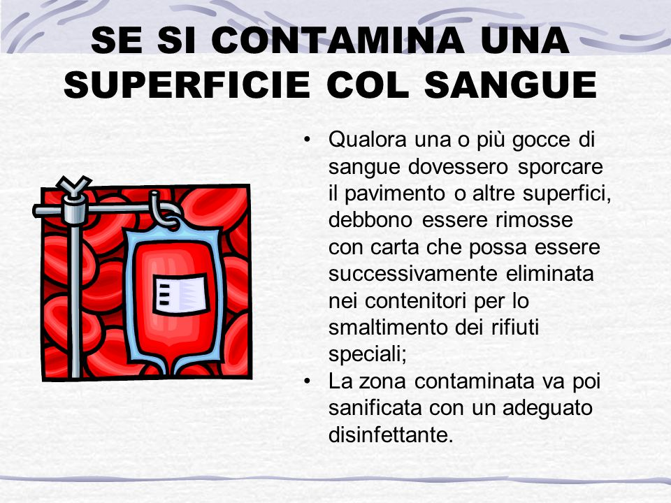 SE SI CONTAMINA UNA SUPERFICIE COL SANGUE